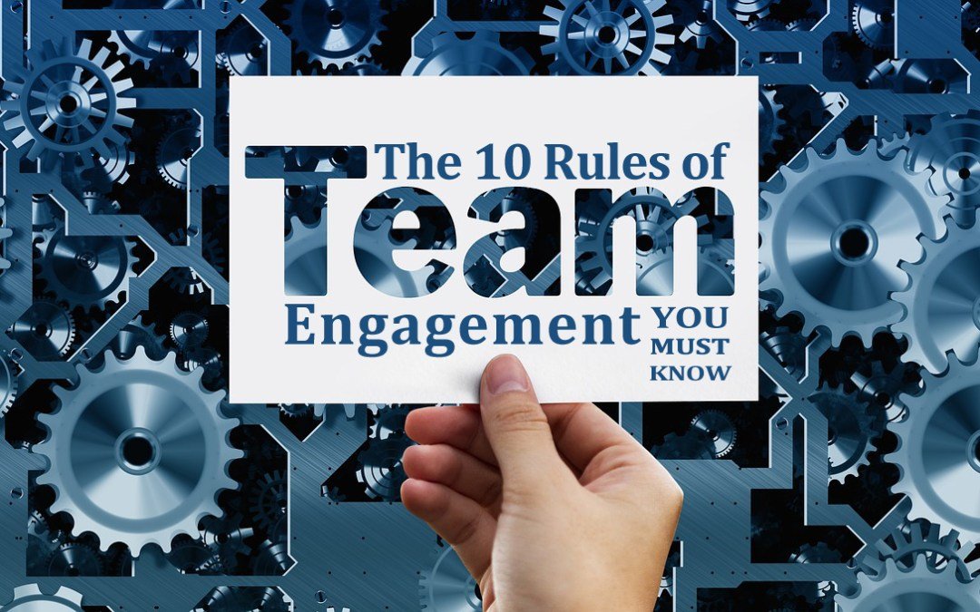 The 10 Rules of Team Engagement You Must Know Rule #1 – You Must Have a Common Purpose
