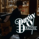 Have You Ever Seen: Bugsy Malone