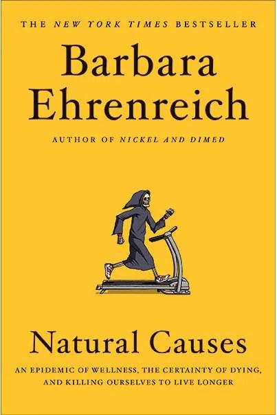 <em>Natural Causes</em>, by Barbara Ehrenreich