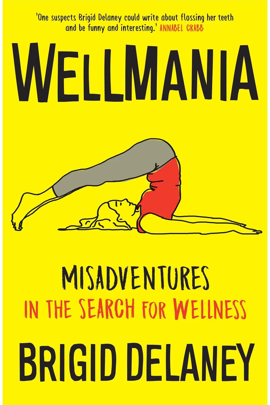 <em>Wellmania</em>, by Brigid Delaney