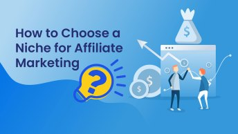 How to Choose a Niche for Affiliate Marketing