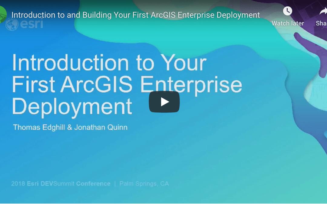 Video: Your First ArcGIS Enterprise Deployment