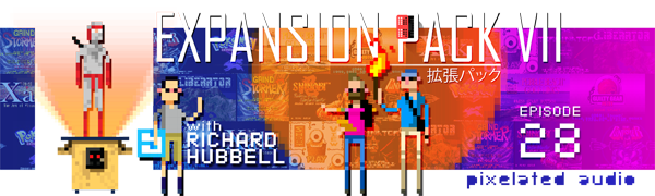 Pixelated Audio - Video Game Music podcast and Retro Gaming Expansion Pack VII