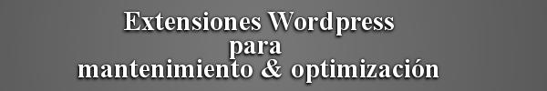 extensiones-wordpres-para-mantenimiento-y-optimizacion
