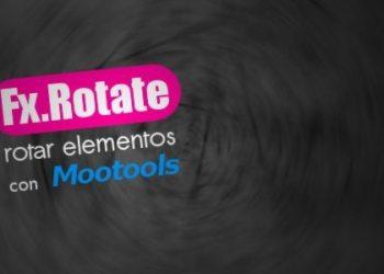 Fx.Rotate clase para rotar elementos con Mootools