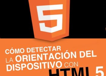 Cómo detectar la orientación del dispositivo con HTML5