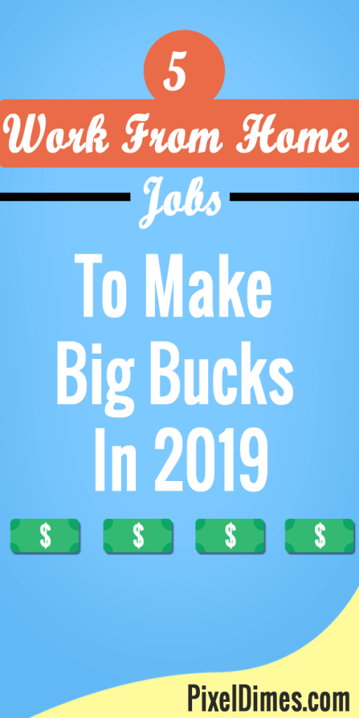 5 work from home jobs to make big bucks in 2019