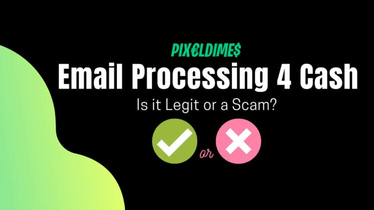 Email Processing 4 Cash Legit or Scam?