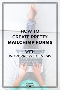 how to create pretty mailchimp forms with wordpress + the genesis framework