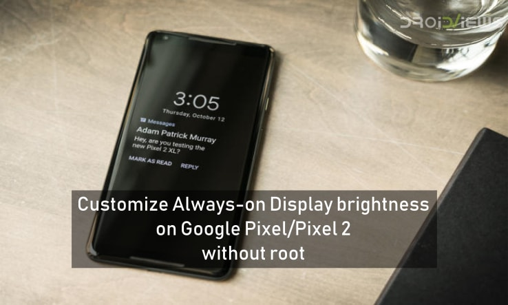 Customize Always on Display Brightness on Pixel 2 without Root