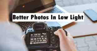 Tips for Better Photos In Low Light