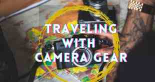 10 Tips to Travel Safely with a Camera