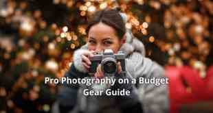 Pro Photography on a Budget – Gear Guide