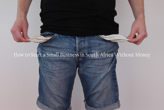 How to Start a Small Business in South Africa Without Money