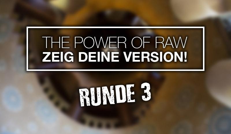 The Power of RAW – Die Ergebnisse der dritten Runde