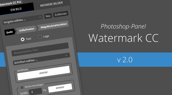 Watermark CC v 2.0 (Photoshop-Panel) ist da – Das ist neu