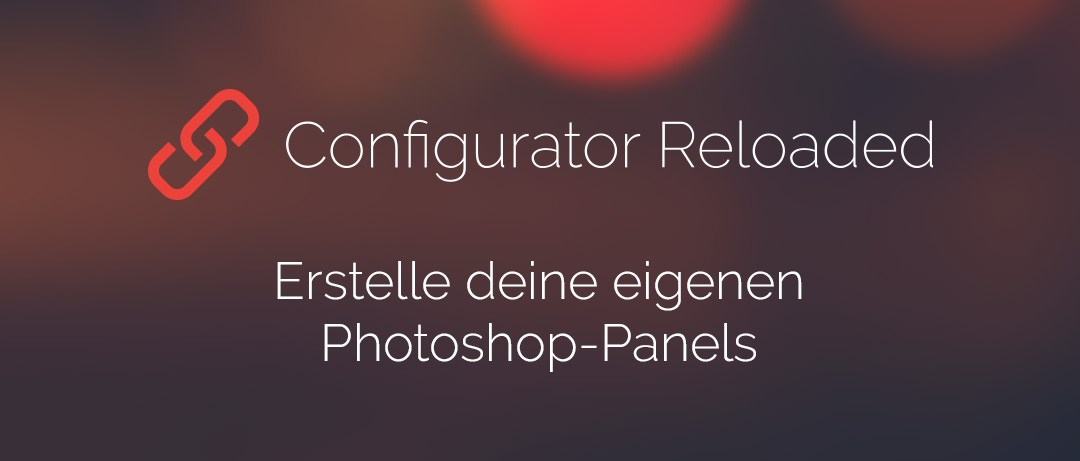 Configurator Reloaded (Photoshop-Panel) ist da!