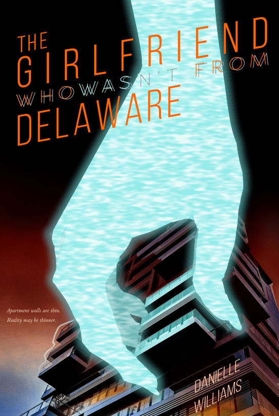Cover for THE GIRLFRIEND WHO WASN'T FROM DELAWARE - A giant hand made of blue static reaches down to pluck an apartment out of a building like a Jenga block