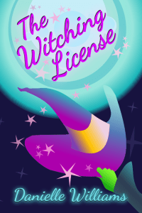 Cover to THE WITCHING LICENSE. A green hand grabs a purple witch's hat against a whimsical night sky and blue moon.
