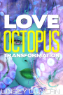 LOVE OCTOPUS TRANSFORMATION cover 2018. A woman's green face beneath pink tentacles, with the title in bold text.