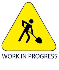 work in progress