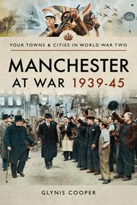 Manchester at War, 1939–45