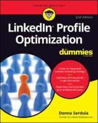 LinkedIn Profile Optimization For Dummies, 2nd Edition
