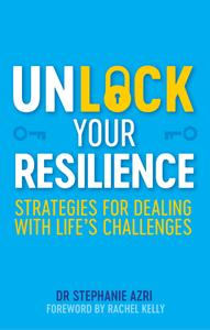Unlock Your Resilience: Strategies for Dealing with Life's Challenges