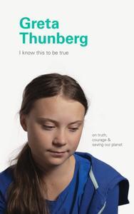 Greta Thunberg (I Know This to be True)