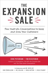 The Expansion Sale: Four Must-Win Conversations to Keep and Grow Your Customers