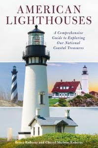 American Lighthouses: A Comprehensive Guide To Exploring Our National Coastal Treasures, 4th Edition