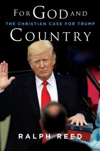 For God and Country: The Christian Case for Trump