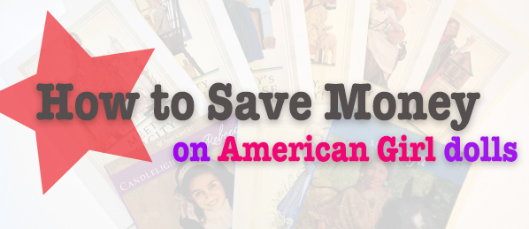 How to Save Money on American Girl Dolls