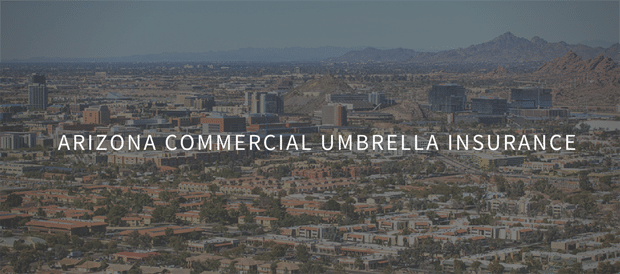 Protecting Arizona Businesses With Umbrella Insurance