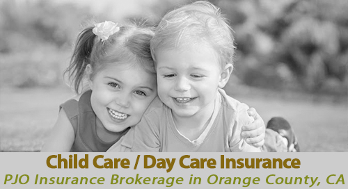 Child / Day Care Insurance PJO Brokerage Orange County California