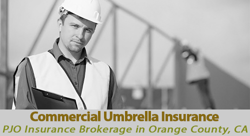 Commercial Umbrella Insurance PJO Brokerage Orange County California