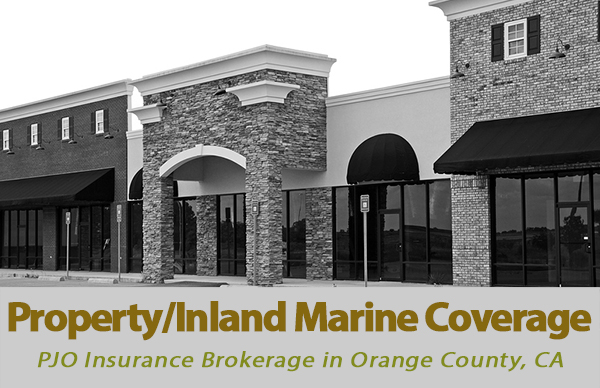 Property / Inland Marine Coverage with PJO Insurance Brokerage in Orange County California