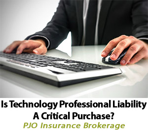 Is Technology Professional Liability A Critical Purchase? By PJO Insurance Brokerage in Phoenix, AZ