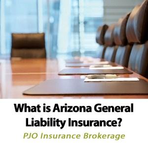 What is Arizona General Liability Insurance by PJO Insurance Brokerage