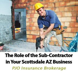 The Role of the Sub-Contractor in Your Scottsdale, Arizona Business by Patrick O'Neill