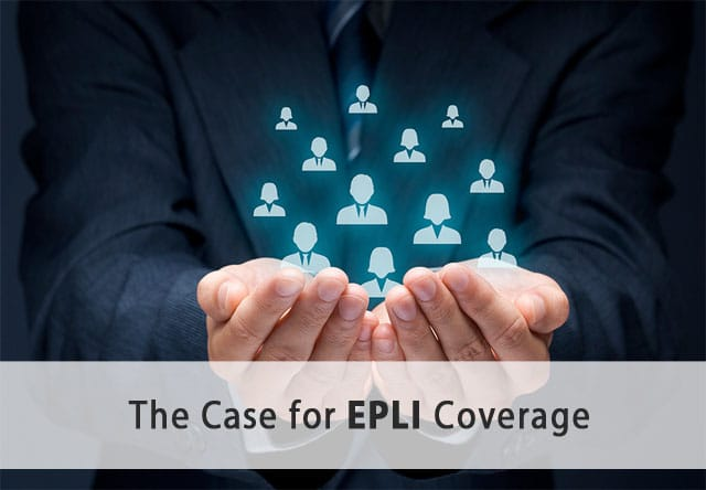 The Case for EPLI Coverage
