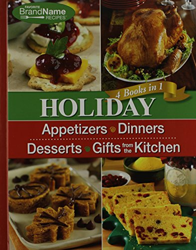 Holiday 4 Cookbooks in 1: Appetizers, Dinners, Desserts, Gifts from the Kitchen