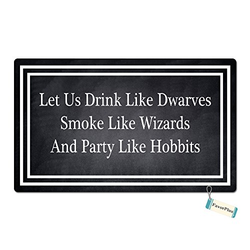 FavorPlus Let Us Drink Like Dwarves Smoke Like Wizards And Party Like Hobbits Funny Entrance Custom Doormat Door Mat Machine Washable Rug Non Slip Mats Bathroom Kitchen Decor Area Rug 18x30 Inch