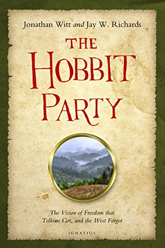 The Hobbit Party: The Vision of Freedom That Tolkien Got, and the West Forgot