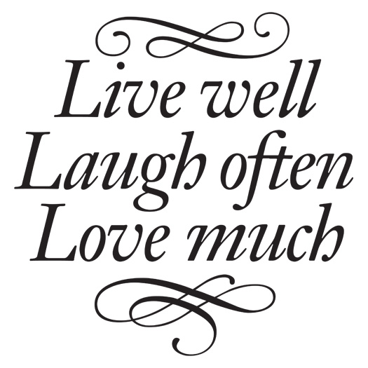 Love Much Laugh Often Quote