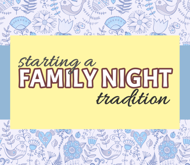 starting a family night tradition