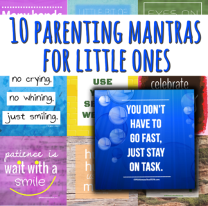 parenting young children mantras