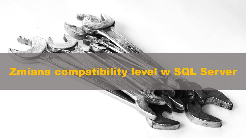 Zmiana compatibility level w SQL Server