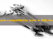 Zmiana compatibility level w SQL Server