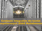 Continuus Integration dla kostek wielowymiarowych (SSAS Multidimensional)